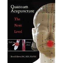 Quantum Acupuncture The Next Level