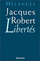 Libertes: melanges jacques robert
