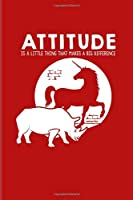 Attitude Is A Little Thing That Makes A Big Difference: Attitude Matters Quotes 2020 Planner | Weekly & Monthly Pocket Calendar | 6x9 Softcover Organizer | For Rhinoceros & Rhinos Fans