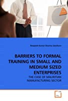 Barriers to Formal Training in Small and Medium Sized Enterprises