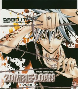 "ZOMBIE-LOAN VOCAL SERIES VOL.1""DAMN IT!"" / 赤月知佳(鈴村健一)"