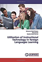 Utilization of Instructional Technology In foreign Languages Learning