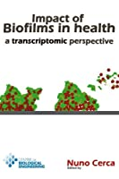 Impact of biofilms in health: a transcriptomic perspective [並行輸入品]
