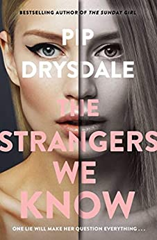 The Strangers We Know by [Drysdale, Pip]