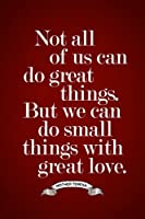 Mother Teresa Not All of Us Can Do Great Things Inspirational Motivationalレッドポスター12x 18