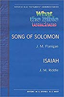 What the Bible Teaches - Song of Solomon Isaiah (Ritchie Old Testament Commentaries)