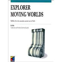 Explorer Moving Worlds. VRML 2.0 et les mondes animés sur le Web