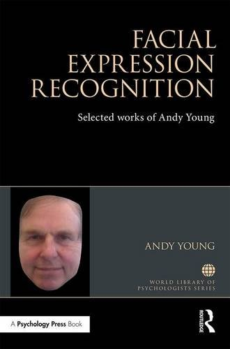 Facial Expression Recognition: Selected works of Andy Young (World Library of Psychologists)
