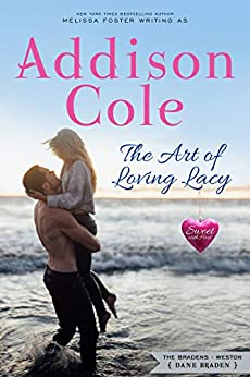The Art of Loving Lacy (Sweet with Heat: Weston Bradens Book 4) by [Cole, Addison]