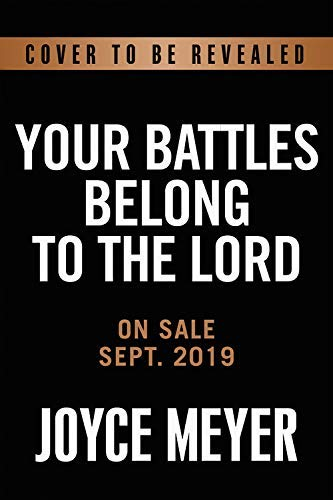 Your Battles Belong to the Lord: Know Your Enemy and Be More Than a Conqueror (English Edition)