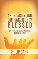 Abundantly and Outrageously Blessed