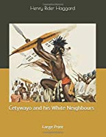 Cetywayo and his White Neighbours: Large Print
