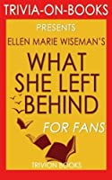 Trivia: What She Left Behind: By Ellen Marie Wiseman (Trivia-On-Books) [並行輸入品]