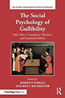 The Social Psychology of Gullibility (Sydney Symposium of Social Psychology)