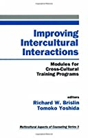 Improving Intercultural Interactions (Multicultural Aspects of Counseling And Psychotherapy)