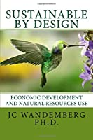 Sustainable by Design: Economic Development and Natural Resources Use
