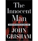 The Innocent Man (Limited Edition): Murder and Injustice in a Small Town