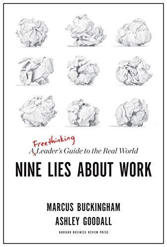 Download Nine Lies About Work: A Freethinking Leader's Guide to the Real World 1633696308