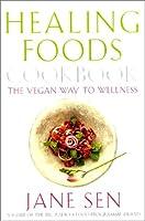 The Healing Foods Cookbook: The Vegan Way to Wellness