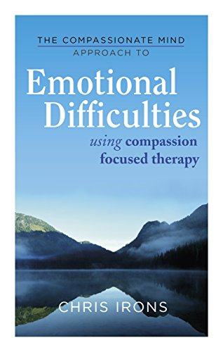 The Compassionate Mind Approach to Difficult Emotions: Using Compassion-Focused Therapy (Compassion Focused Therapy) (English Edition)