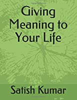Giving Meaning to Your Life