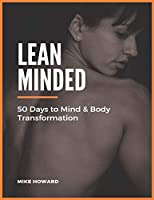 Lean Minded: 50 Days to Mind & Body Transformation