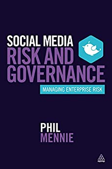 Social Media Risk and Governance: Managing Enterprise Risk by [Mennie, Phil]