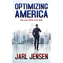 OPTIMIZING AMERICA: One Man Will Level The Field