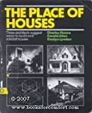 Place of Houses: Three Architects Suggest Ways to Build and Inhabit Houses