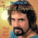 Best of Bertie Higgins Then & Now