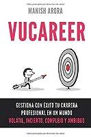 VUCAREER: Gestiona con éxito tu carrera profesional en un mundo volátil, incierto, complejo y ambiguo