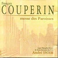Couperin;Messe Des Paroisse
