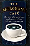 "The Astronomy Cafe: The Best 365 Questions and Answers from ""Ask the Astronomer"""