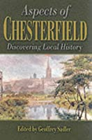 Aspects of Chesterfield: Discovering Local History