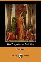 The Tragedies of Euripides (Dodo Press)