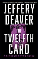 The Twelfth Card: A  Lincoln Rhyme Novel (6)