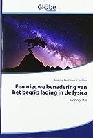 Een nieuwe benadering van het begrip lading in de fysica: Monografie