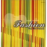 ファッション ~ポップヒット・クラシック~ Fashion