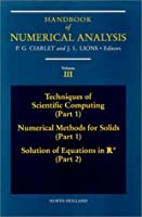 Techniques of Scientific Computing (Part 1) - Solution of Equations in R<sup>n</sup>, Volume 3 (Handbook of Numerical Analysis)