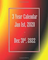 3 Year Calendar Jan 1st - Dec 31st 2022: 3 Year Calendar Jan 1st - Dec 31st 2022: A Write In 36 Month Calendar Notebook to Help You Stay Organized for Busy People With A  Blue Red, Yellow and Black on the Cover