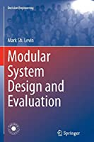 Modular System Design and Evaluation (Decision Engineering)