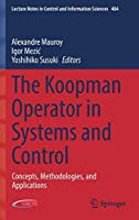 The Koopman Operator in Systems and Control: Concepts, Methodologies, and Applications (Lecture Notes in Control and Information Sciences)