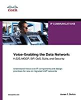 Voice-Enabling the Data Network: H.323, MGCP, SIP, QoS, SLAs, and Security (paperback) (IP Communications (Paperback))