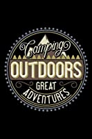 Camping Outdoors - Great Adventures: 110 Page 6x9 Hour By Hour Daily Planner