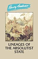 Lineages of the Absolutist State by Perry Anderson(1905-06-01)