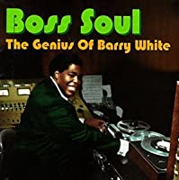Boss Soul: The Genius Of Barry White
