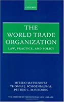 The World Trade Organization: Law, Practice, and Policy (International Economic Law Series)