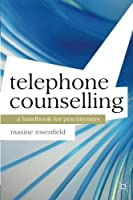 Telephone Counselling: A Handbook for Practitioners (Professional Handbooks in Counselling and Psychotherapy) by Maxine Rosenfield(2013-06-07)