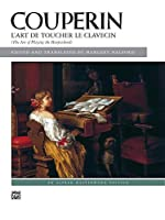 Couperin L'Art De Toucher Le Clavecin/the Art of Playing the Harpsichord (Alfred Masterwork Editions)