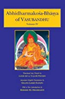 Abhidharmakosa-Bhasya of Vasubandhu - Vol. 1 to 4: The Treasury of the Abhidharma And Its (Auto) Commentary